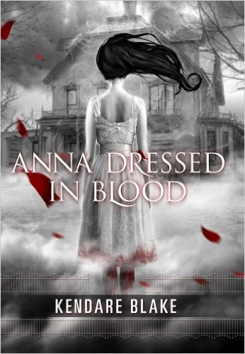 Anna Dressed in Blood by Kendare Blake | Book Review