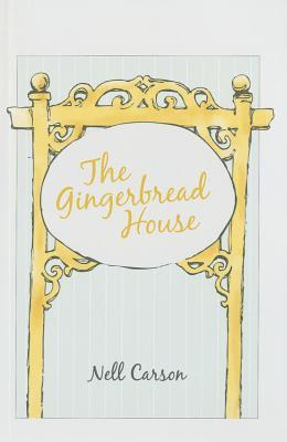 The Gingerbread House by Nell Carson