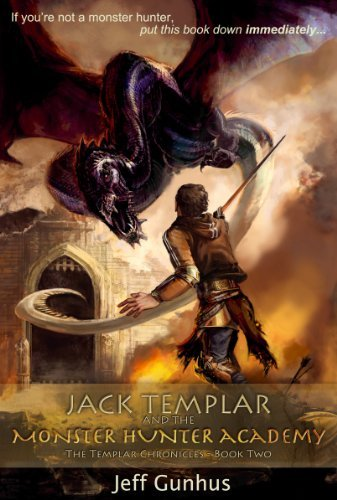 Jack Templar and The Monster Hunter Academy by Jeff Gunhus Book Review