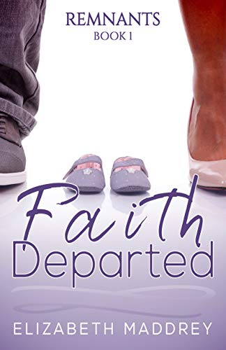 Faith Departed by Elizabeth Maddrey
