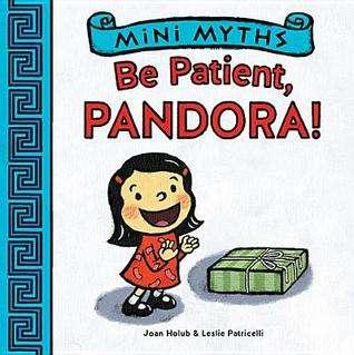 Mini Myths Be Patient Pandora