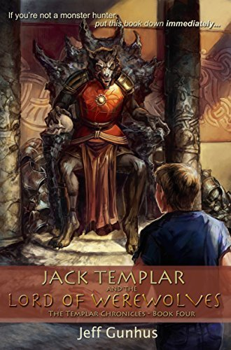 Jack Templar Lord of the Werewolves by Jeff Gunhus Book Review