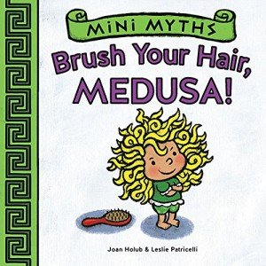 Mini Myths Board Book Brush Your Hair Medusa
