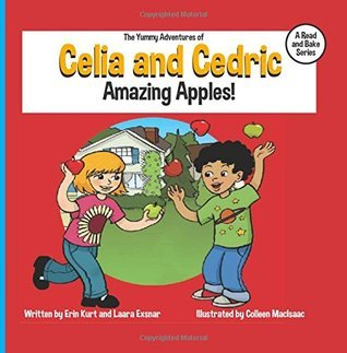 The Yummy Adventures of Celia and Cedric Amazing Apples