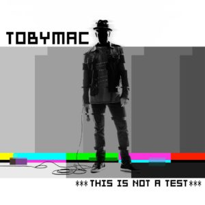 Toby Mac This is Not a Test