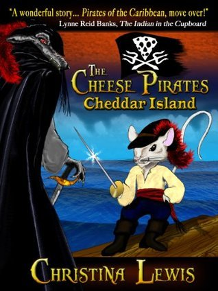 The Cheese Pirates Cheddar Island by Christina Lewis