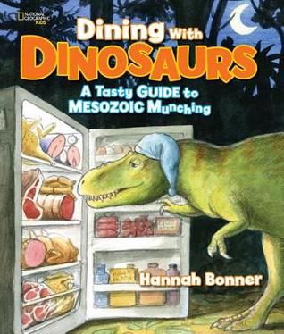Dining with Dinosaurs A Tasty Guide to Mesozoic Munching