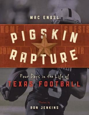 Pigskin Rapture: Four Days in the Life of Texas Football