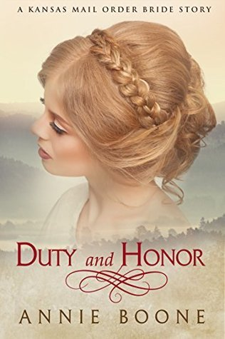 Duty and Honor: A Sweet Mail Order Bride Romance