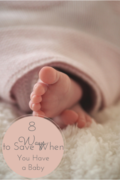 8 Ways to Save When You Have a Baby #SharetheLuv