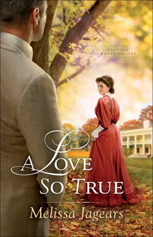 A Love So True by Melissa Jagears Book Review