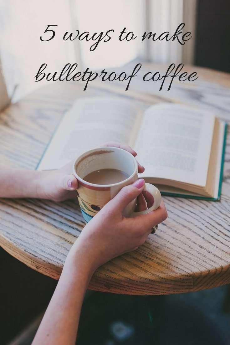 5 Ways to Make Bulletproof Coffee