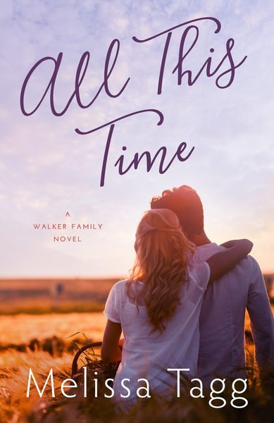 All This Time by Melissa Tagg: The Final Walker Family Book