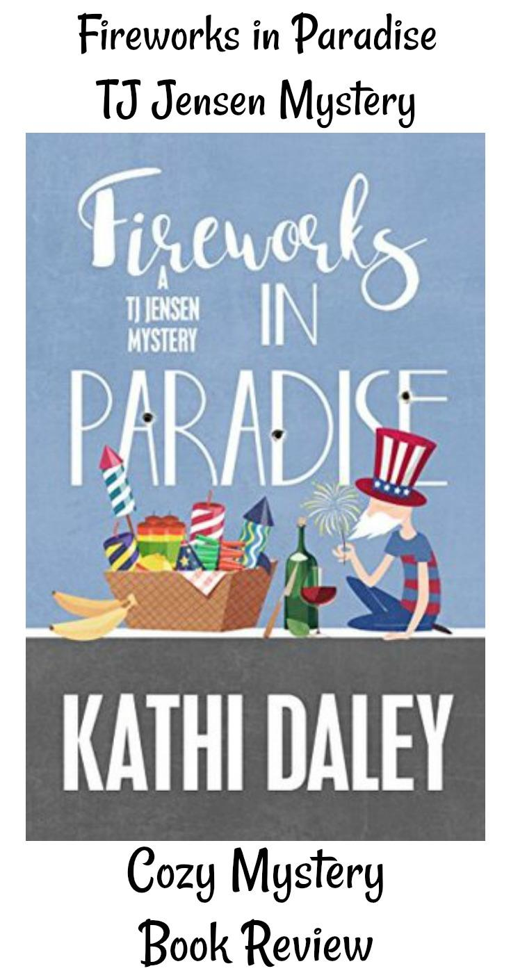 Fireworks in Paradise A Tj Jensen Mystery Book 8 Book Review