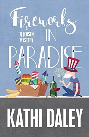 Fireworks in Paradise | A Tj Jensen Mystery Book 8 Book Review