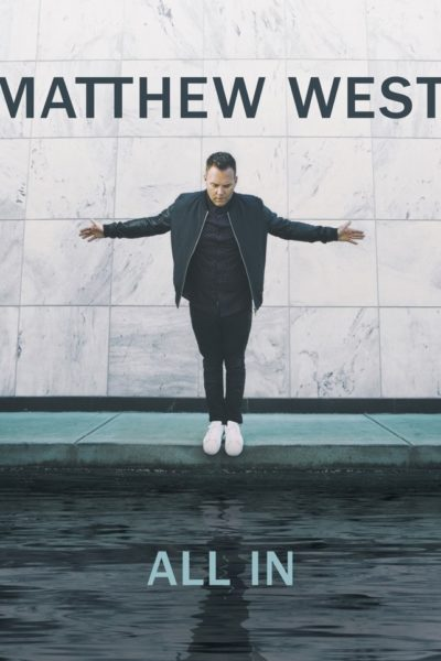 Get the Brand New Matthew West Album All In & Enter to Win a Copy US 9/29