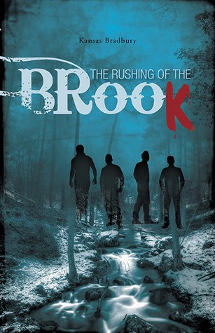 The Rushing of the Brook by Kansas Bradbury Book Review