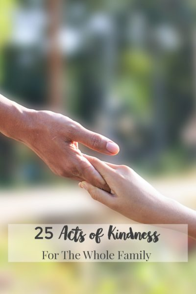 25 Acts of Kindness For The Whole Family