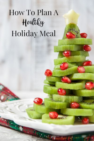 How To Plan A Healthy Holiday Meal