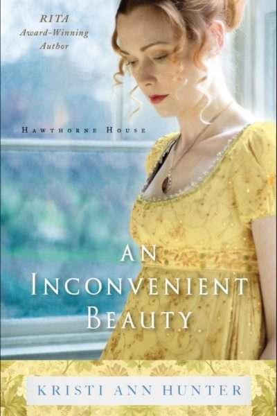 An Inconvenient Beauty by Kristi Ann Hunter Hawthorne House Romance Book 4