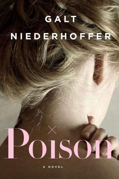 Poison: A Novel by Galt Niederhoffer