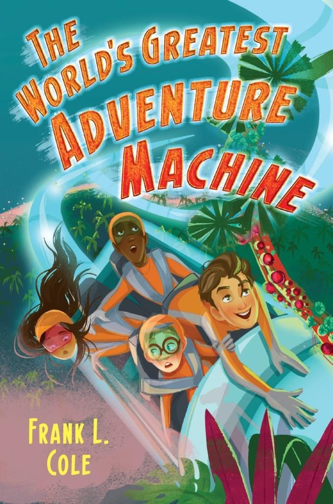 worlds greatest adventure machine childrens book frank cole