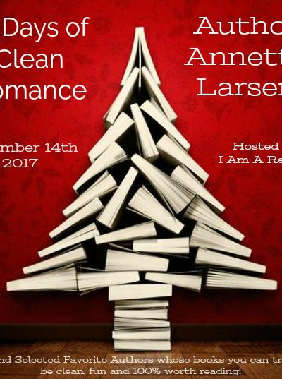 12 Days of Clean Romance Day 10 Annette K. Larsen $25 Giveaway WW 12/28