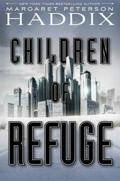 Children of Exile and Children of Refuge by Margaret Peterson Haddix