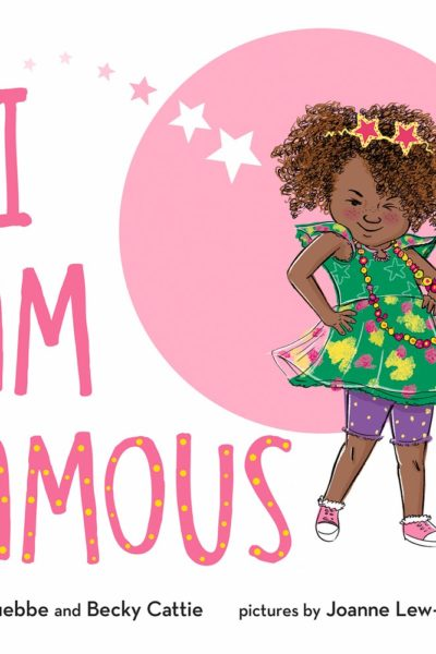I Am Famous by Tara Luebbe and Becky Cattie Book Review