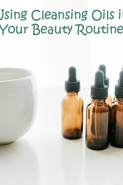 Using Cleansing Oils in Your Beauty Routine