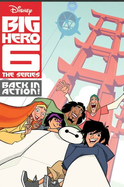 Big Hero 6 The Series Now on DVD | Get Free Activity Pages