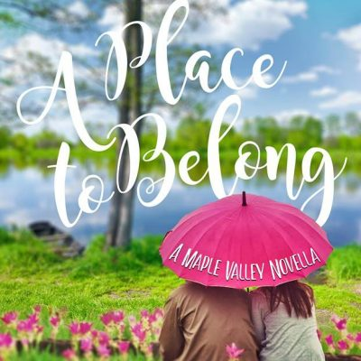 A Place to Belong by Melissa Tagg | A Maple Valley Novella