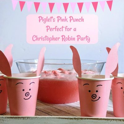 Piglet's Pink Punch | Perfect for Your Christopher Robin Party #ChristopherRobin