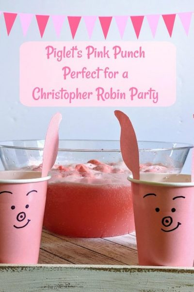 Piglet's Pink Punch   Perfect for Your Christopher Robin Party #ChristopherRobin