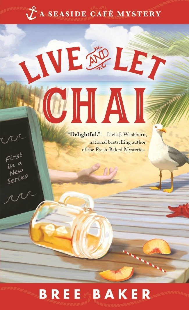 Live and Let Chai by Bree Baker A Seaside Café Mystery