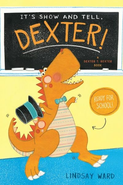 It's Show and Tell, Dexter by Lindsay Ward | Children's Book Review and Giveaway US 8/23