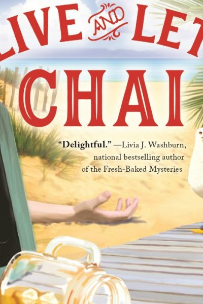 Live and Let Chai by Bree Baker | A Seaside Café Mystery