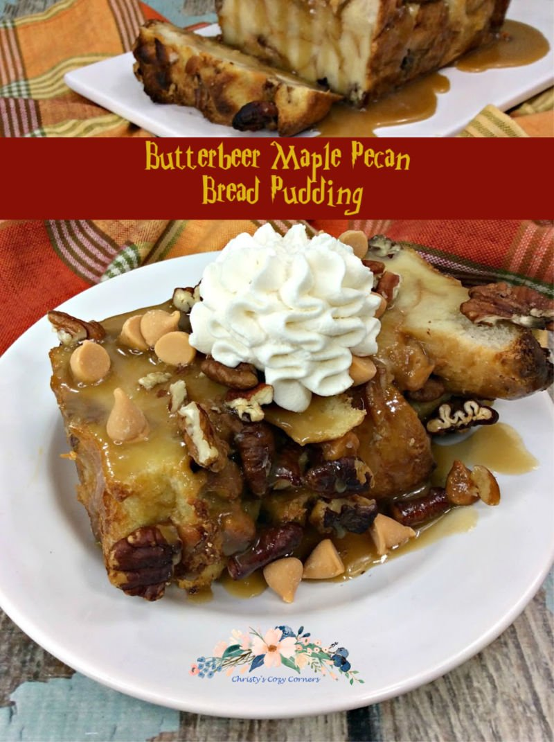 Butterbeer Maple Pecan Bread Pudding butterscotch bread pudding