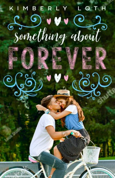 Something About Forever by Kimberly Loth