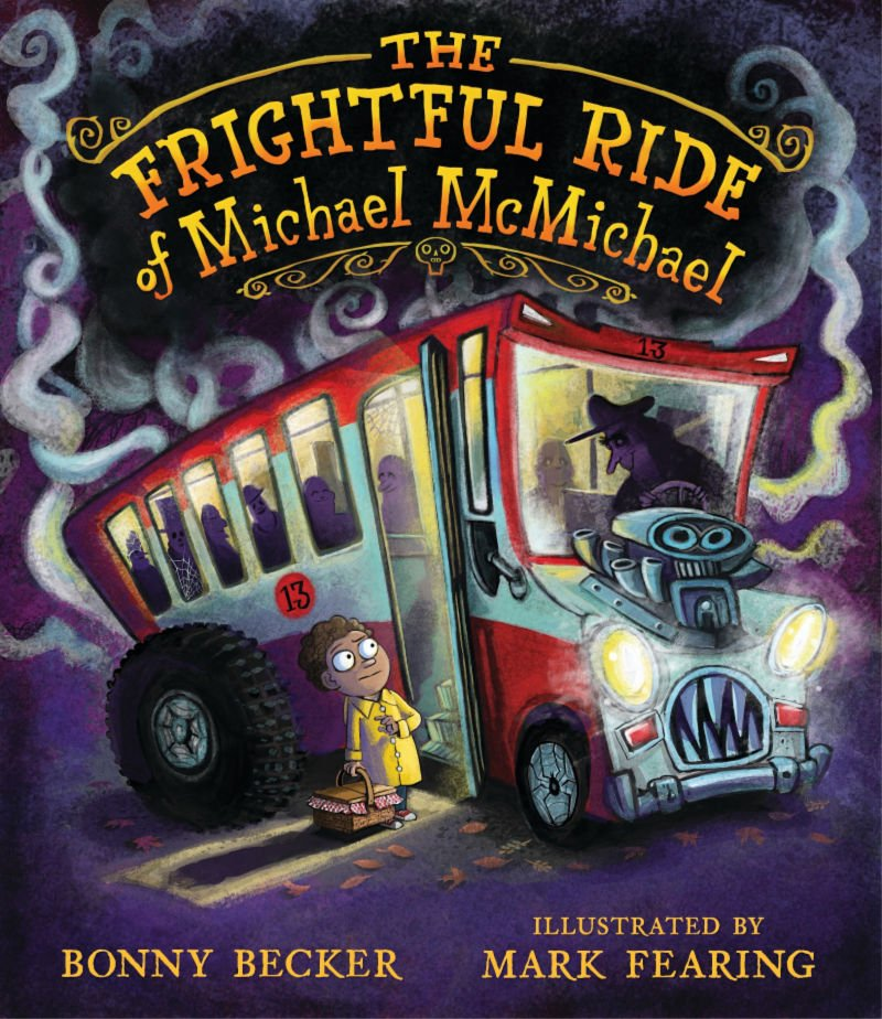 The Frightful Ride of Michael McMichael by Bonny Becker Children's Book Review