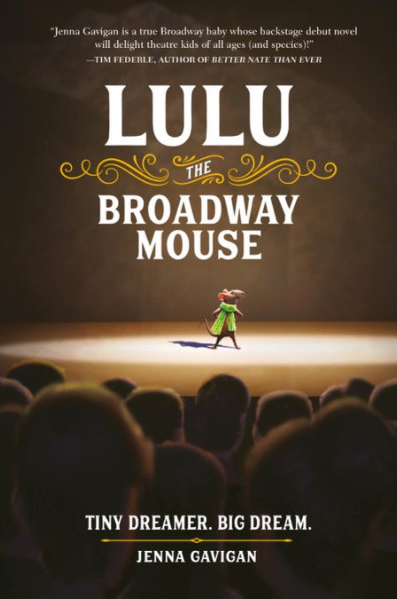 Lulu The Broadway Mouse by Jenna Gavigan Children's Book