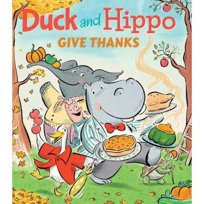 Duck and Hippo Give Thanks Children's Book Review and Giveaway US 11/16