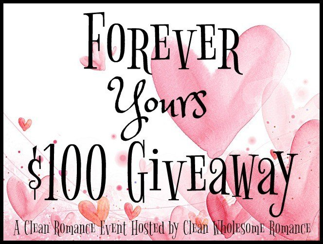 Forever Yours Clean Romance Event $100 Giveaway