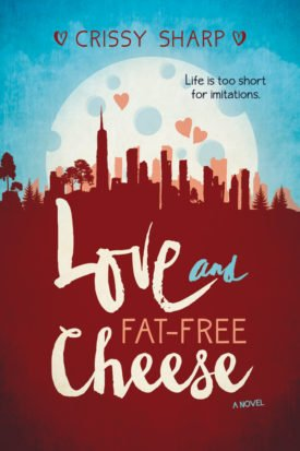 Love and Fat-Free Cheese by Chrissy Sharp