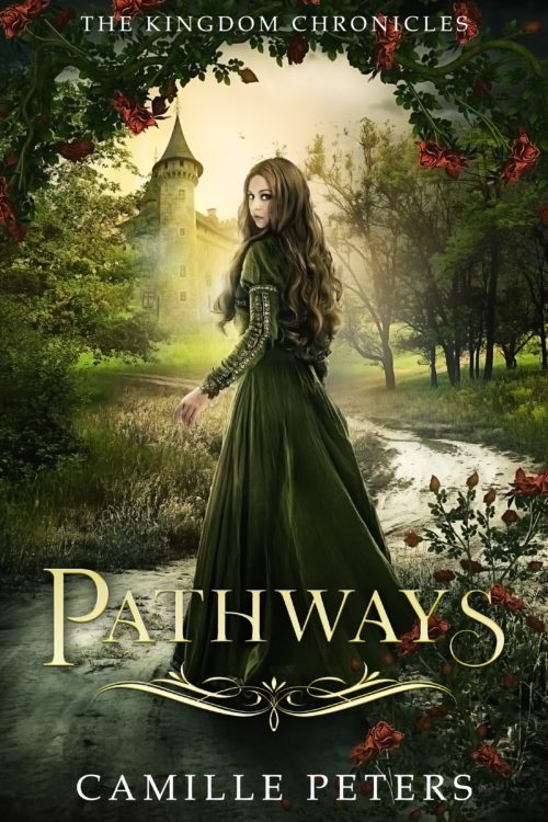 Pathways The Kingdom Chronicles by Camille Peters