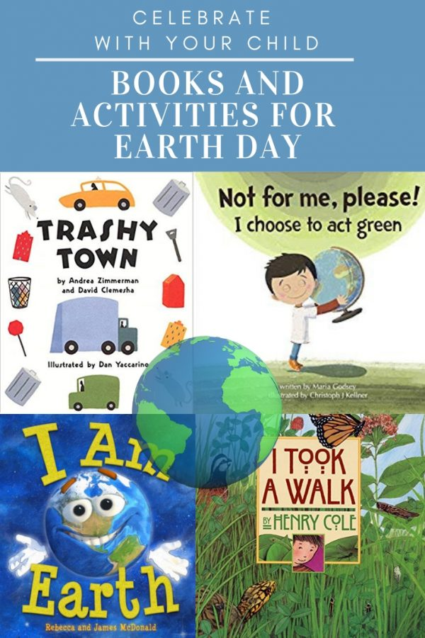 Books and Activities for Earth Day Celebrate with Your Child