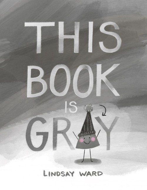 Cover of This Book Is Gray by Lindsay Ward