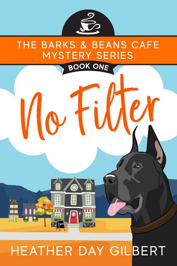 book cover no filter barks and beans cafe mystery series great dane heather day gilbert